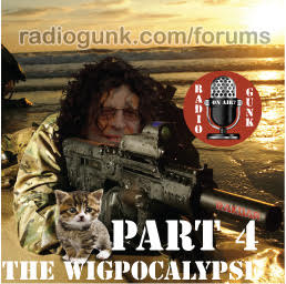 Weaks in Review Part 4 – The Wigpocalypse