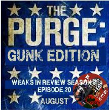 "Weaks in the Review ""The Purge"" Edition…August 2016"