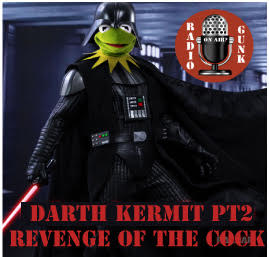 Weaks in Review Part 2 – Darth Kermit – Revenge of the Cock