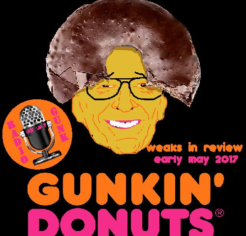 Weaks in Review For Early May 2017 – Gunkin' Donuts