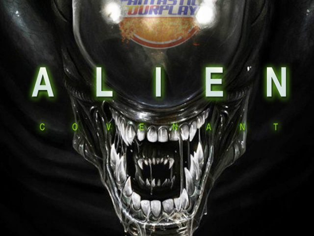 Fantastic Fourplay – Alien Covenant
