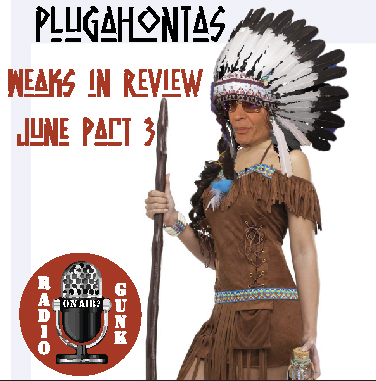 Weaks in Review – June 17′ Part 3 – Plugahontas.
