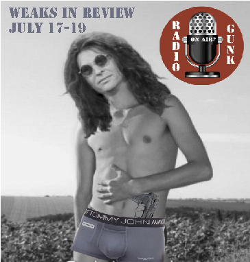 Weaks In Review Howard Stern: Sitting Pretty in my Tommy John underpants 7-17/7-19