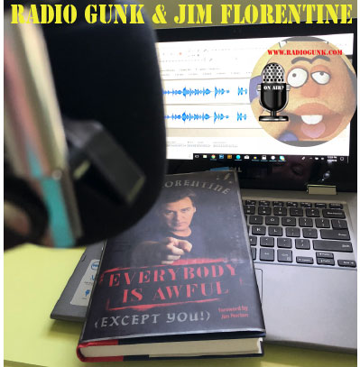 Radio Gunk and Jim Florentine – Everybody is Awful