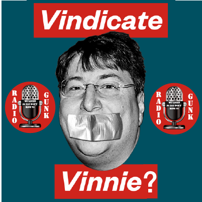 Vindicate Vinnie? A Radio Gunk Debate