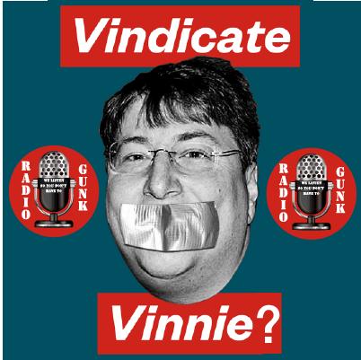 Vindicate Vinnie? A Radio Gunk Debate