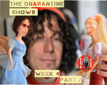 The Quarantine Shows Week 4 Part 2