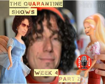 The Quarantine Shows Week 4 Part 2
