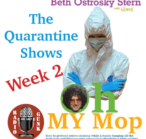 The Quarantine Shows – Week 2 – Oh My Mop