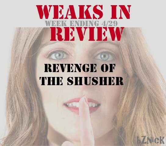 Weaks in Review 4-29-20  Revenge of the Shusher