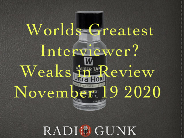 Worlds Greatest Interviewer – A Weaks in Review