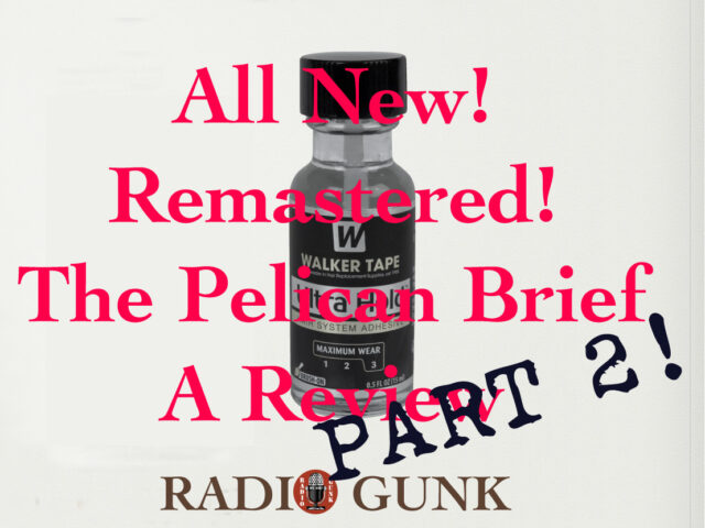 The Pelican Brief Remastered – Part 2