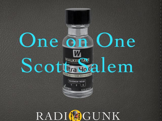 One on One – Scott Salem