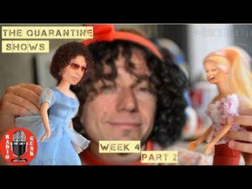The Quarantine Shows - Week 4 Part 2 -