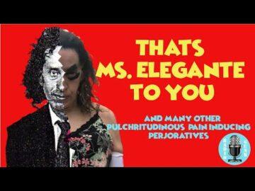 Elliot Offen? That's Miss Elegante to you.