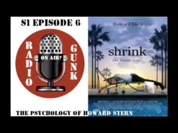 Radio Gunk presents - The Psychology of Howard Stern
