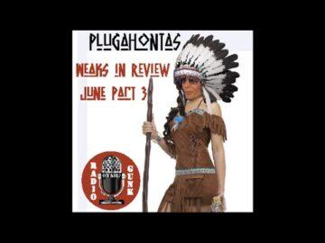 Weaks in Review June 17 Part 3 - Plugahontas