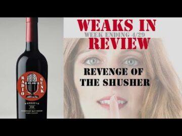 Weaks in Review 4-29-20 - Revenge of the Shusher