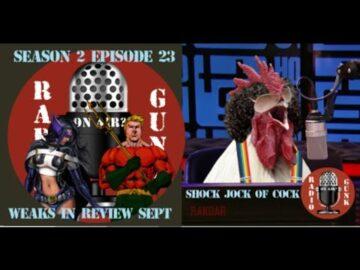 Weaks in Review September - The Shock Jock of Cock
