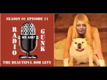 RADIO GUNK S1 E11 Reverend Bob Levy